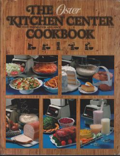 1981 OSTER KITCHEN CENTER FOOD PREPARATION APPLIANCE COOKBOOK