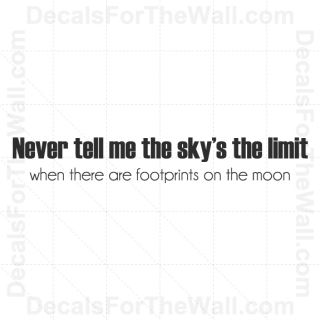 Never Tell Me Skys Limit Footprints on Moon Wall Decal Vinyl Quote