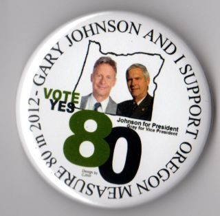Gary Johnson campaign button pin 2012 Oregon Measure 80 Marijuana