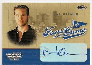 Val Kilmer Auto Autograph 2004 Donruss World Series Fans of The Game