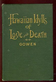 Hawaiian Idylls of Love Death 1908 Book Rev Herbert Gowen