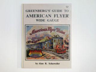Greenberg's Guide to American Flyer Wide Gauge Alan R Schuweiler 1st