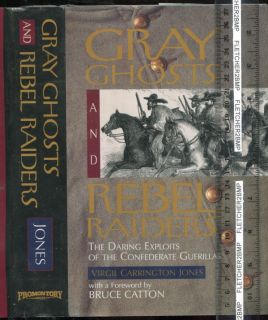 Gray Ghosts and Rebel Raiders Confederate Guerillas Civil War
