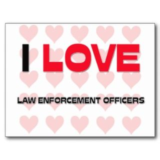LOVE LAW ENFORCEMENT OFFICERS POST CARDS