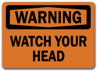 Warning Sign Watch Your Head 10 x 14 OSHA Safety Sign