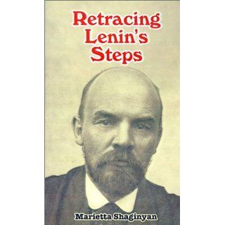 Retracing Lenins Steps: Marietta Sergeevna Shaginian: 9780898752311