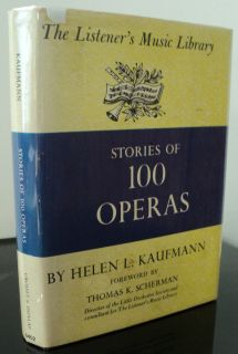 Stories of 100 Operas by Helen L Kaufmann Listeners Music Library