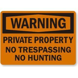 Warning Private Property, No Trespassing, No Hunting Sign