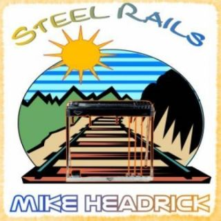 rails pedal steel guitar CD Plus Rhythm Tracks CD by Mike Headrick
