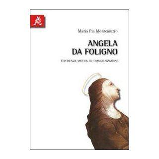 Angela da Foligno. Esperienza mistica ed evangelizzazione: Liliana