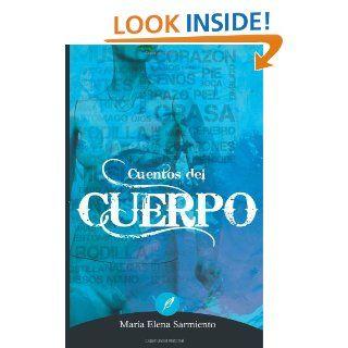 Cuentos del cuerpo (Spanish Edition) María Elena Sarmiento