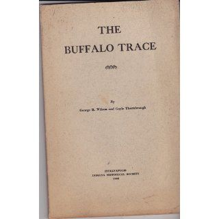 The Buffalo Trace, (Indiana Historical Society Publications): George R