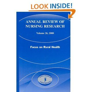 Annual Review of Nursing Research, Volume 26, 2008 Focus on Rural