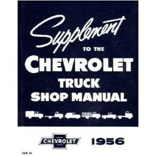 1956 CHEVY PICKUP TRUCK Shop Service Repair Manual Book