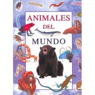 Animales Del Mundo (Spanish Edition) (9781405414869
