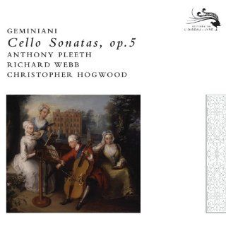Geminiani Cello Sonatas Anthony Pleeth Official Music
