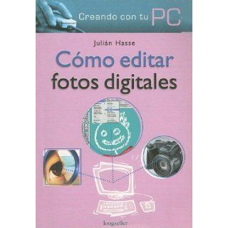 Como editar fotos digitales/How to edit digital photos
