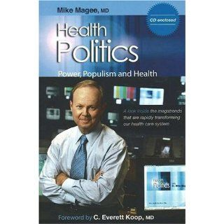 Health Politics: Power, Populism and Health: Mike Magee, C. Everett