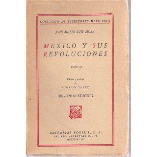 Mexico y Sus Revoluciones, Tomo III, Segunda Edicion (Spanish Language