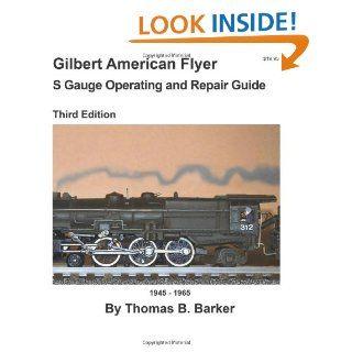 Gilber American Flyer S Gauge Operaing and Repair Guide (Volume 1