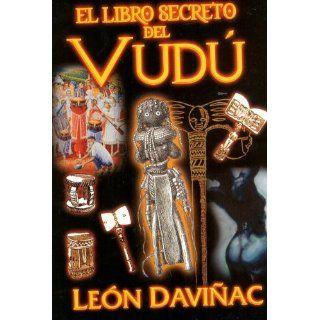 El Libro Secreto del Vudu (Spanish Edition) Leon Davinyac, Editorial