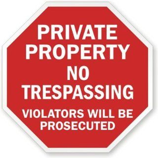Private Property: No Trespassing Violators Will Be