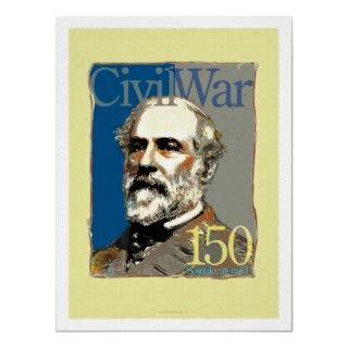 Robert E. Lee Civil War 150 Art Poster