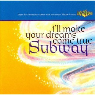 Ill Make Your Dreams Come True Subway Music