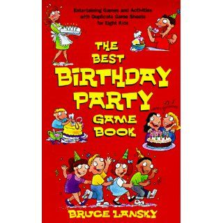 Best Birthday Party Game Book, The Bruce Lansky 9780671577018