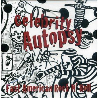 Fast American Rock & Roll: Celebrity Autopsy: Music