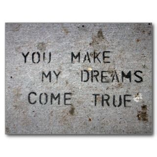 You Make My Dreams Come True Post Cards