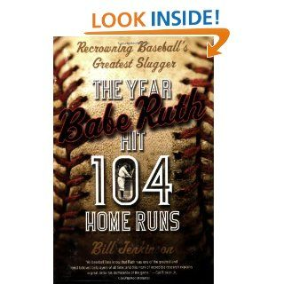 The Year Babe Ruth Hit 104 Home Runs Recrowning Baseball
