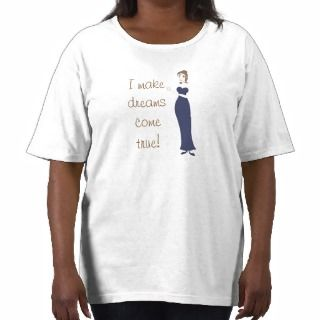 Fairy Godmother, I make dreams come true T shirts