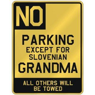 NO  PARKING EXCEPT FOR SLOVENIAN GRANDMA  PARKING SIGN COUNTRY