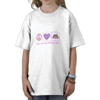 Torta de la paz, del amor y de cumpleaños tshirt de