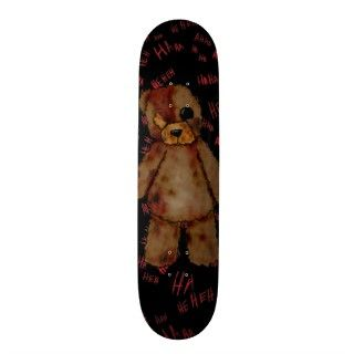 Teddy Bear skateboard.