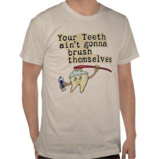 Funny Dentist Dental Hygienist Tee Shirts
