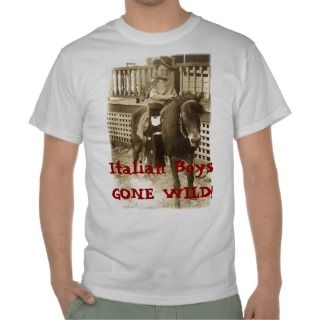 Italian Boys GONE WILD Tee Shirt
