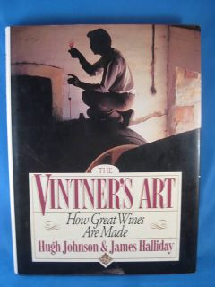 The Vintners Art by Hugh Johnson James Halliday 1 0671728881