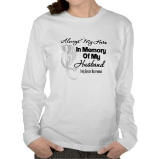 Always My Hero In Memory Husband   Lung Cancer Tees