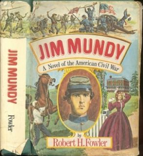 Jim Mundy Novel of The American Civil War R H Fowler