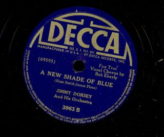 DECCA   JIMMY DORSEY   A NEW SHADE OF BLUE / JIM   VINTAGE 78 RPM