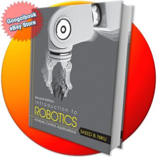 Introduction to Robotics by Saeed B Niku 2nd Edition 0470604468