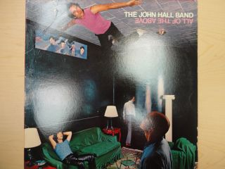 "The John Hall Band 12"" LP Record Album All of The Above"