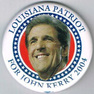 LOUISIANA PATRIOT FOR JOHN KERRY PIN PINBACK BUTTON B593
