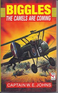 Captain w E Johns Biggles The Camels Are Coming New PB 9780099283218