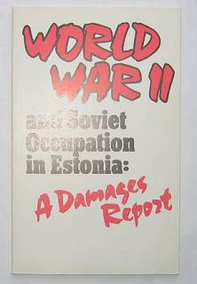 World War II Soviet Occupation I Estonia Damages Report