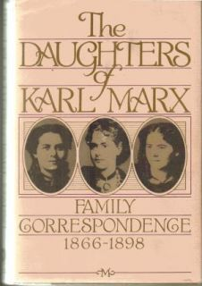 The Daughters of Karl Marx Family Correspondence 0151239711 0151239711