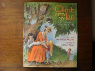Climb Into My Lap First Poems by L B Hopkins Kathryn Brown Illus HC DJ