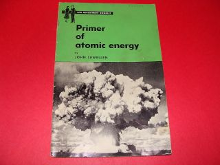 Primer of Atomic Energy 1952 John Lewellen Science Research Associates